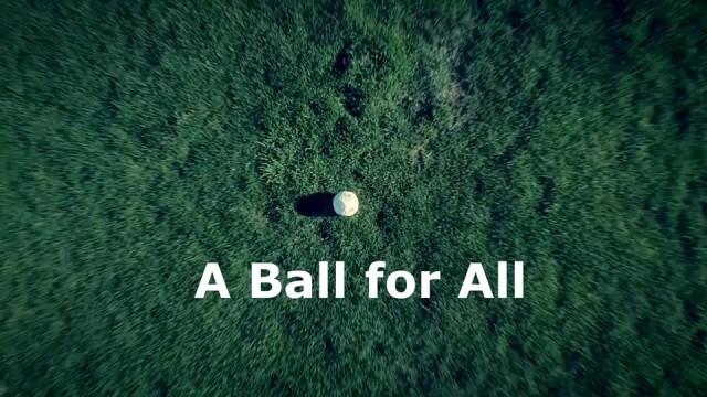 Μια Μπάλα για Όλους – A Ball for All